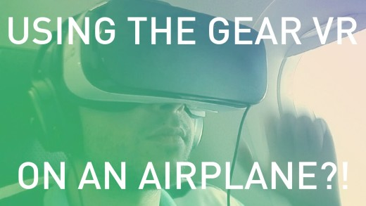 Using the Samsung Gear VR on an airplane?!